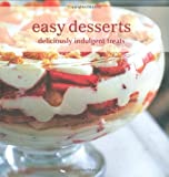EASY DESSERTS: DELICIOUSLY INDULGENT TREATS