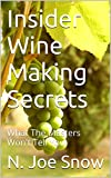 img - for Insider Wine Making Secrets: What The Masters Won't Tell You book / textbook / text book