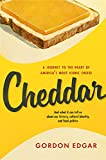 Cheddar: A Journey to the Heart of America's Most