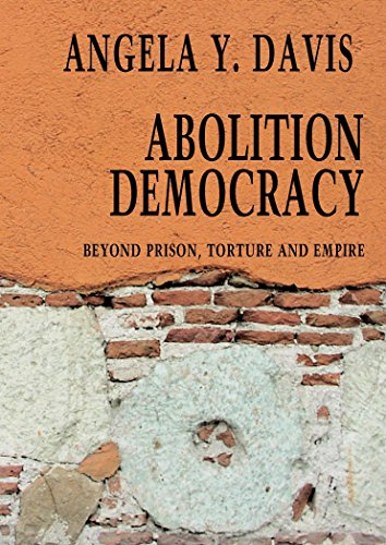 : Abolition Democracy: Beyond Empire, Prisons, and Torture (Open Media Series)