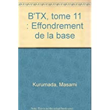 B'TX T11 : L'EFFONDREMENT DE LA BASE
