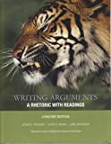 Writing Arguments : A Rhetoric with Readings The Concise Edition for Auburn Univ., , 1256142093