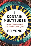 """""""I Contain Multitudes The Microbes Within Us and a Grander View of Life"""" av Ed Yong"""