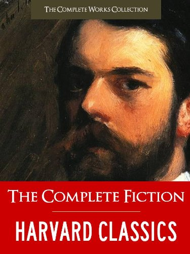 200 GREATEST NOVELS, STORIES & POEMS EVER WRITTEN: THE COMPLETE HARVARD CLASSICS LIBRARY SHELF OF FICTION (The Complete Works Collection) 200 Works! Jane ... Tolstoy Shakespeare Poe Balzac Book 1)