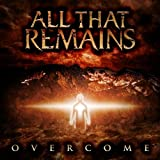 Overcome by All That Remains (2008-09-16)