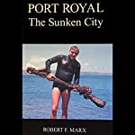 Port Royal: The Sunken City | Robert F. Marx