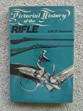 Pictorial History of the Rifle, G. W. P. Swenson, 0877492174