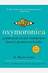 Oxymoronica: Paradoxical Wit and Wisdom from History's Greatest Wordsmiths Paperback