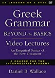 Greek Grammar Beyond the Basics Video Lectures: An Exegetical Syntax of the New Testament
