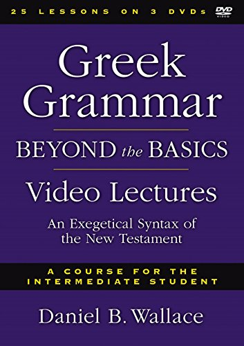Greek Grammar Beyond the Basics Video Lectures: An Exegetical Syntax of the New Testament by HarperCollins Christian Pub.