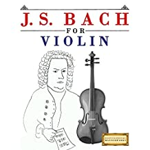 J. S. Bach for Violin: 10 Easy Themes for Violin Beginner Book