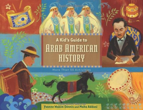 Download A Kid's Guide to Arab American History: More Than 50 Activities (A Kid's Guide series) ebook