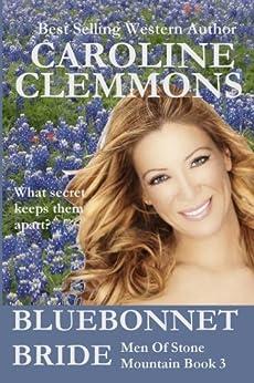 Bluebonnet Bride, Men of Stone Mountain Texas book 3 (A Stone Mountain Texas) by [Clemmons, Caroline]