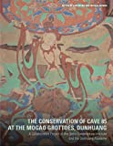 The Conservation of Cave 85 at the Mogao Grottoes, Dunhuang: A Collaborative Project of the Getty Conservation Institute and the Dunhuang Academy, , 1606061577