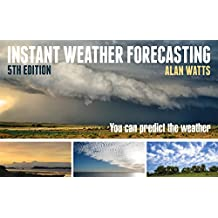 Instant Weather Forecasting: You Can Predict the Weather
