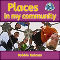 Places In My Community: Communities In My