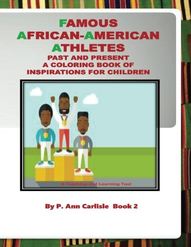 Search : Famous African American Atheltes Past And Present: A coloring Book Of Inspirations For Children (Famous African Americans) (Volume 2)