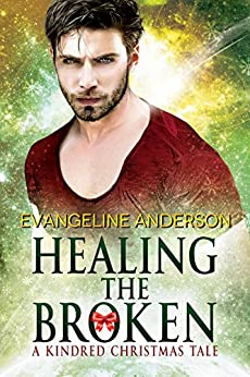 Healing the Broken: A Kindred Christmas Tale (Brides of the Kindred) by [Anderson, Evangeline]