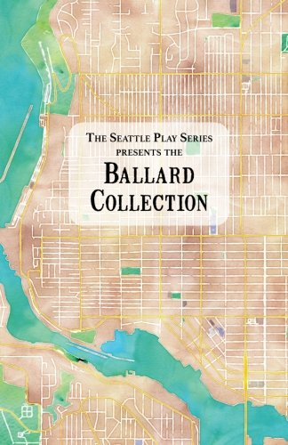 The Ballard Collection (The Seattle Play Series) (Volume 3)