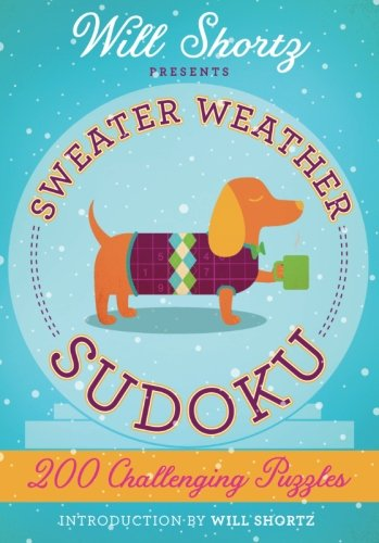 Will Shortz Presents Sweater Weather Sudoku: 200 Challenging Puzzles: Hard Sudoku Volume 2 ()