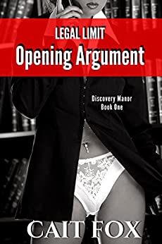Legal Limit: Opening Argument (Discovery Manor Book 1) by [Fox, Cait]