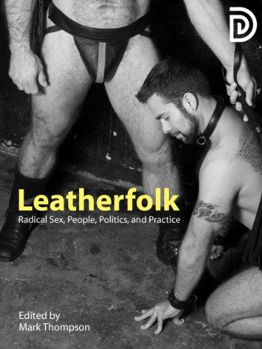 Leatherfolk: Radical Sex, People, Politics, and Practice (Baldwin Leather)