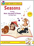 Start A Story…Seasons Creating Music, Movement & Drama for Early Years (Book & CD) (Start With a Story)