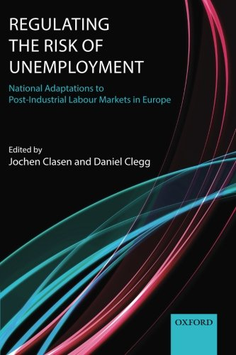 Regulating the Risk of Unemployment: National Adaptations to Post-Industrial Labour Markets in Europe Pdf