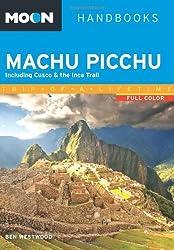 Moon Machu Picchu: Including Cusco & the Inca Trail (Moon Handbooks) by Ben Westwood (2013-11-19)