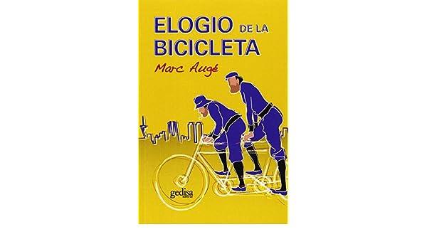 Elogio de la bicicleta (Libertad Y Cambio): Amazon.es: Augé, Marc ...