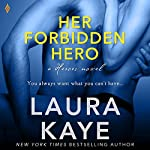 Her Forbidden Hero: The Hero, Book 1 | Laura Kaye