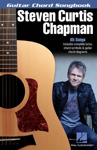 (Steven Curtis Chapman (Guitar Chord Songbooks) )