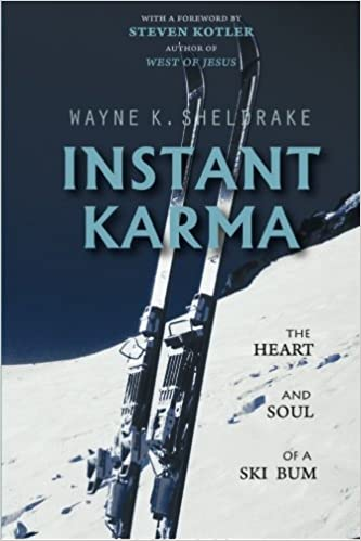 Book Instant Karma The Heart and Soul of a Ski Bum by Sheldrake, Wayne K. [Ghost Road Press,2007] (Paperback)
