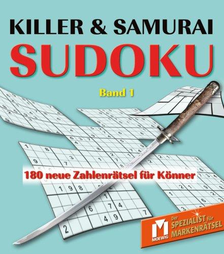 Killer & Samurai Sudoku Band 1: 180 neue Zahlenrätsel für Könner