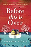 Before This Is Over: The unputdownable and twisting story of a mother protecting her family