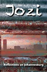 Jozi: Reflections on Johannesburg