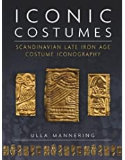 Iconic Costumes: Scandinavian Late Iron Age Costume Iconography