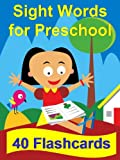Sight Words for Preschool: 40 Flashcards (The Big Book of Sight Words 1)