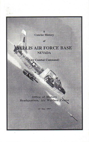 A Concise History of Nellis Air Force Base, Nevada (Air Combat Command)