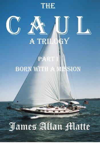 The CAUL, a Trilogy. Part I, Born With A Mission pdf epub