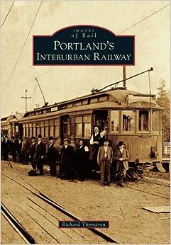 Portland's Interurban Railway (Images of Rail)