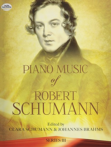 Piano Music of Robert Schumann, Series III (Dover Music for Piano) ()
