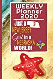 Weekly Calendar 2020 Just a New Jersey Girl in a Nebraska World: Weekly Calendar Diary Journal With Dot Grid for a Transplanted New Jerseyan