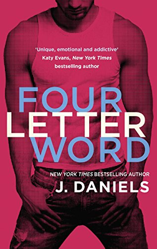Four Letter Word (Dirty Deeds Book 1) by [Daniels, J.]