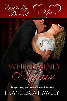 Whirlwind Affair (Erotically Bound Book 1) by [Hawley, Francesca]