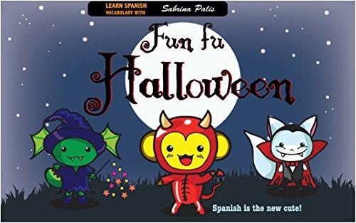 Fun fu Halloween Spanish: Spanish vocabulary for children: Spanish is the new cute -