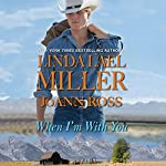 When I'm with You | Linda Lael Miller,JoAnn Ross