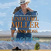 When I'm with You Audiobook by Linda Lael Miller, JoAnn Ross Narrated by Carly Robins