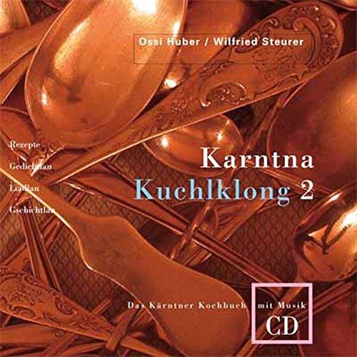 Karntna Kuchlklong 2: Das Kärntner Kochbuch mit Musik CD