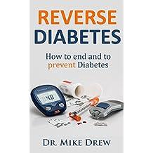 Inverse le diabète : Comment mettre fin et de prévenir le diabète (French Edition)
